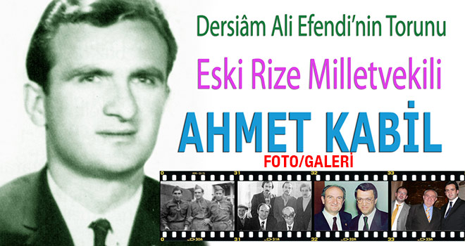 Eski Rize Milletvekili: Ahmet Kabil