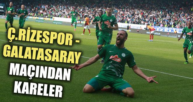 Ç.Rizespor - Galatasaray Maçından Kareler