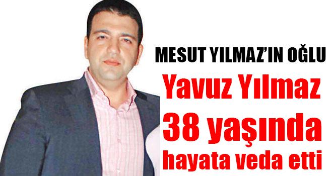 Mesut Yılmaz`ın oğlu hayatını kaybetti!