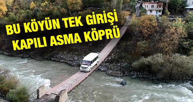 Bu Köyün Tek Girişi Kapılı Asma Köprü