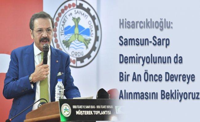 Hisarcıklıoğlu'dan Samsun-Sarp Demiryolu'na Destek