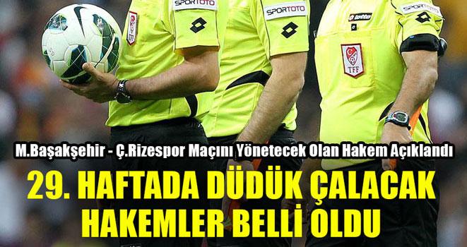 Süper Lig`de 29`uncu Haftanın Hakemleri Açıklandı