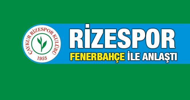 Rizespor Fenerbahçe İle Anlaştı
