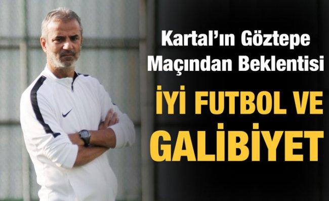 Kartal: İyi Bir Futbolla Kazanmak İstiyoruz