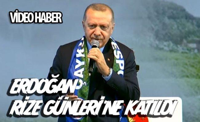 Cumhurbaşkanı Erdoğan Rize Günleri'ne Katıldı