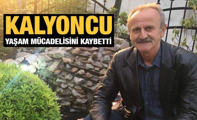 Süleyman Kalyoncu Hayatını Kaybetti