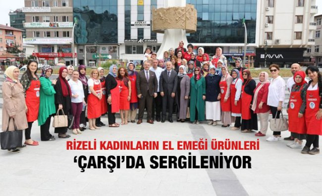 Rize'de 'El Emeği Göz Nuru Çarşısı' Açıldı