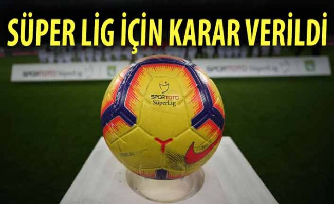 Türkiye'de Futbol Ligleri 12-13-14 Haziran'da Başlıyor