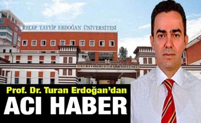 Prof. Dr. Turan Erdoğan Yaşam Savaşını Kaybetti