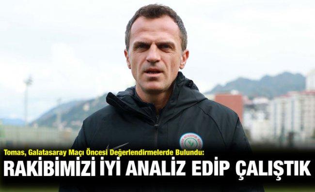 Tomas: Galatasaray'daki Eksikler Bizim İçin Avantaj
