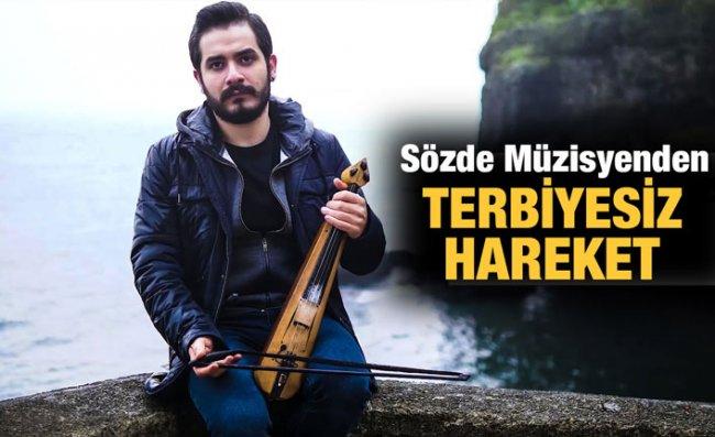 Trabzonlu Müzisyenden Küstah Paylaşım