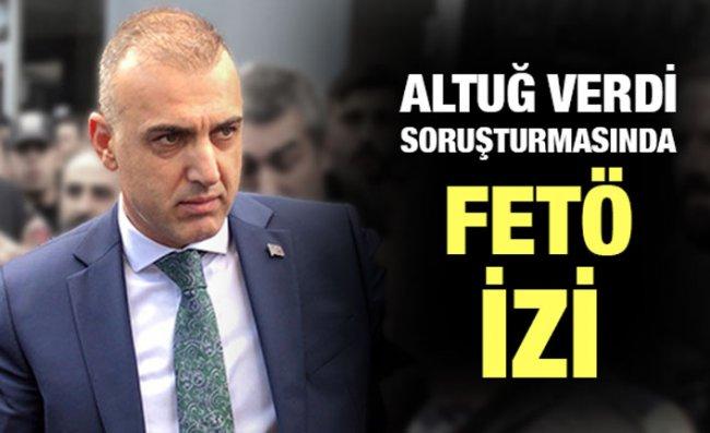 Altuğ Verdi Soruşturmasında FETÖ'den Gözaltı Kararı