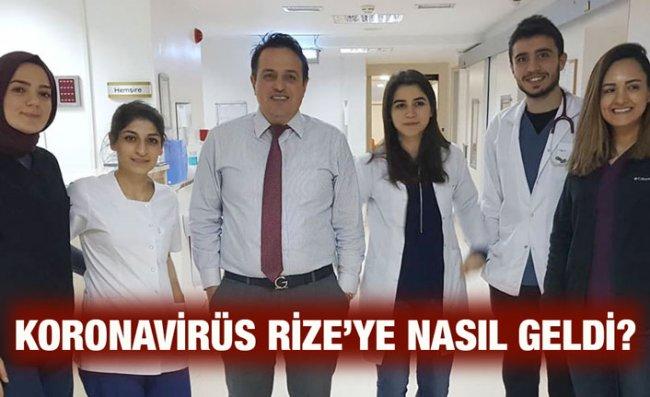 Koronavirüs Rize'ye Nasıl Geldi?