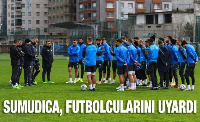 Sumudica'dan Futbolcularına Uyarı