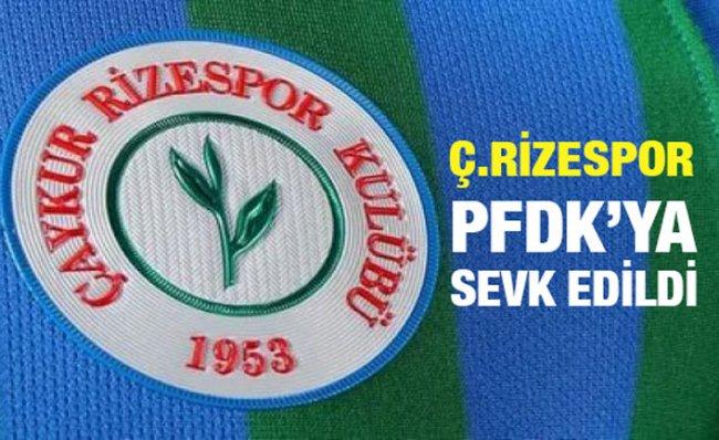 Çaykur Rizespor ve Fenerbahçe PFDK'ya sevk edildi