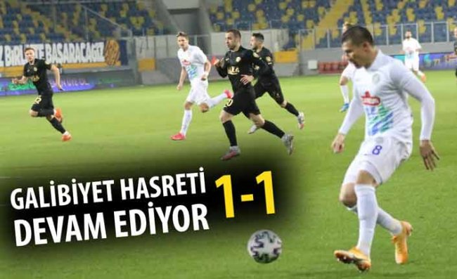 Çaykur Rizespor Başkentte de Kazanamadı: 1-1