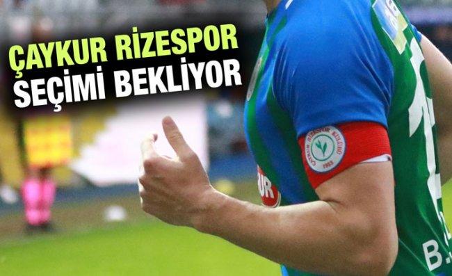 Çaykur Rizespor'da Önce Seçim, Sonra Transfer