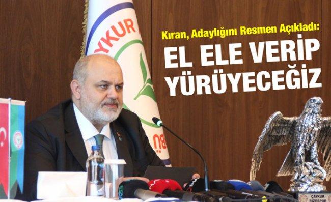 Çaykur Rizespor'da Kıran Adaylığını Açıkladı