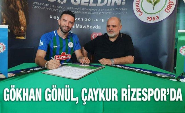 Çaykur Rizespor, Gökhan Gönül ile 2 Yıllık Sözleşme İmzaladı