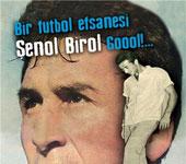 Şenol Birol Efsanesi