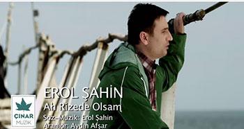 Erol Şahin - Ah Rizede Olsam