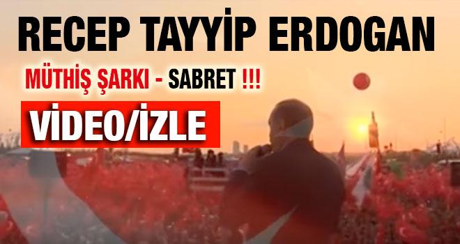 RECEP TAYYİP ERDOGAN- SABRET!!!