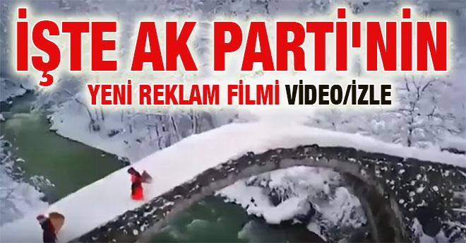 İşte Ak Parti`nin Yeni Reklam Filmi VİDEO/İZLE