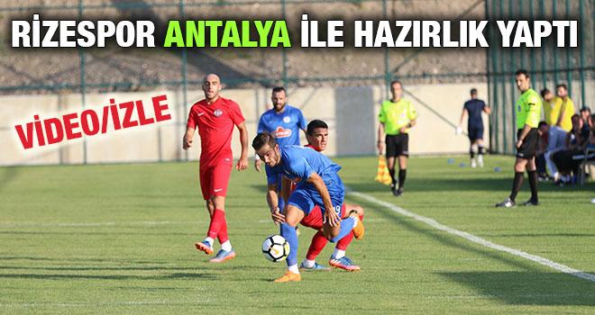 Rizespor Antalya İle Hazırlık Yaptı